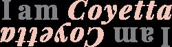 I am Coyetta
